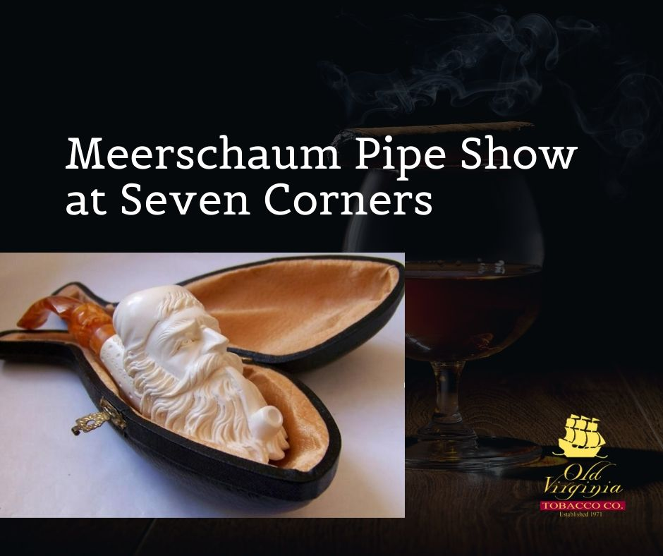 Meerschaum Pipe Show at Seven Corners